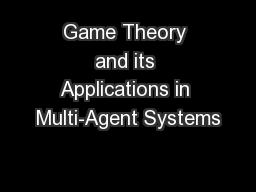 Game Theory and its Applications in Multi-Agent Systems