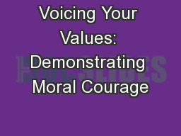 Voicing Your Values: Demonstrating Moral Courage