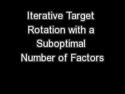 Iterative Target Rotation with a Suboptimal Number of Factors