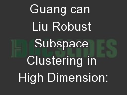 Guang can  Liu Robust Subspace Clustering in High Dimension: