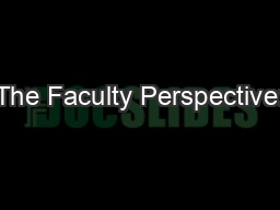 The Faculty Perspective: