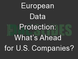European Data Protection: What's Ahead for U.S. Companies?