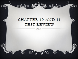 Chapter 10 and 11 Test Review