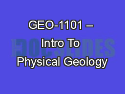 GEO-1101 � Intro To Physical Geology