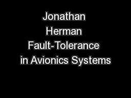 Jonathan Herman Fault-Tolerance in Avionics Systems PowerPoint PPT Presentation