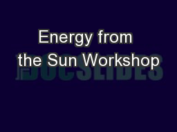 Energy from the Sun Workshop PowerPoint Presentation, PPT - DocSlides