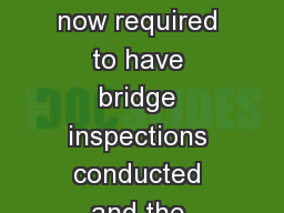Tribally-owned bridges are now required to have bridge inspections conducted and the results submit PowerPoint PPT Presentation