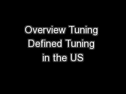 Overview Tuning Defined Tuning in the US