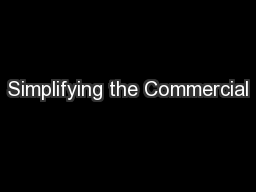 Simplifying the Commercial