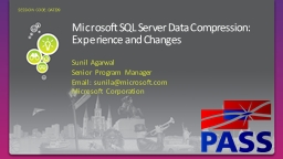 Microsoft SQL Server Data Compression: Experience and Changes