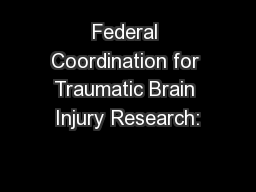 Federal Coordination for Traumatic Brain Injury Research: