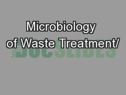 Microbiology of Waste Treatment/