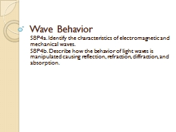 Wave Behavior S8P4a. Identify the characteristics of electromagnetic and mechanical waves.