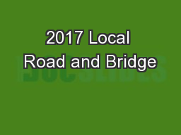 2017 Local Road and Bridge PowerPoint PPT Presentation