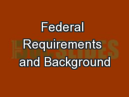 Federal Requirements and Background