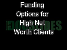 Funding Options for High Net Worth Clients