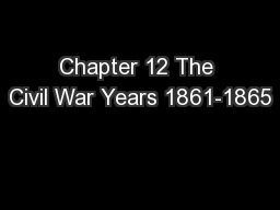 Chapter 12 The Civil War Years 1861-1865