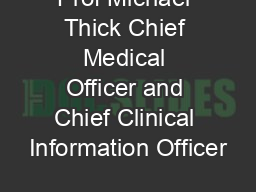 Prof Michael Thick Chief Medical Officer and Chief Clinical Information Officer