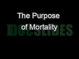 The Purpose of Mortality