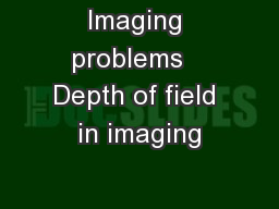 Imaging problems   Depth of field in imaging