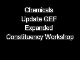 Chemicals Update GEF Expanded Constituency Workshop