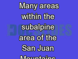 INTRODUCTION  Many areas within the subalpine area of the San Juan Mountains are commonly
