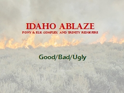 Idaho ablaze Pony & Elk Complex  and Trinity Ridge Fire