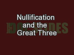 Nullification and the  Great Three