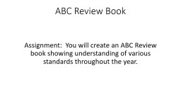 ABC Review Book Assignment:  You will create an ABC Review book showing understanding of various st