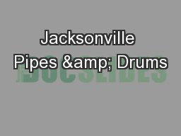 Jacksonville Pipes & Drums PowerPoint PPT Presentation