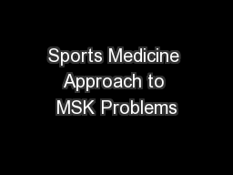 Sports Medicine Approach to MSK Problems