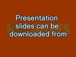Presentation slides can be downloaded from
