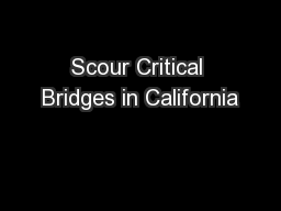 Scour Critical Bridges in California PowerPoint PPT Presentation