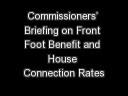 Commissioners' Briefing on Front Foot Benefit and House Connection Rates