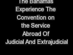 The Bahamas Experience The Convention on the Service Abroad Of Judicial And Extrajudicial