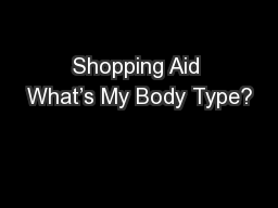 Shopping Aid What's My Body Type?