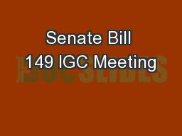 Senate Bill 149 IGC Meeting