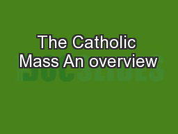 The Catholic Mass An overview