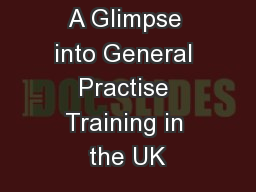 A Glimpse into General Practise Training in the UK