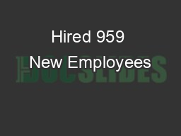 Hired 959 New Employees PowerPoint PPT Presentation