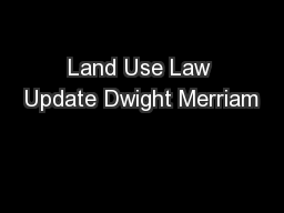 Land Use Law Update Dwight Merriam