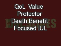 QoL  Value  Protector Death Benefit Focused IUL