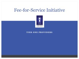 Tier One Providers Fee-for-Service Initiative