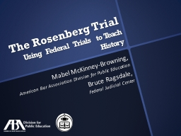 The Rosenberg Trial U sing Federal Trials to Teach History