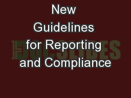 New Guidelines for Reporting and Compliance