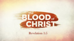 Revelation 1:5 Christ's Blood & Our Sin
