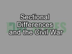 Sectional Differences and the Civil War