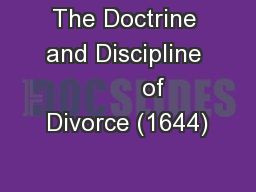 The Doctrine and Discipline         of Divorce (1644)