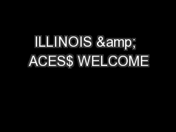 ILLINOIS & ACES$ WELCOME