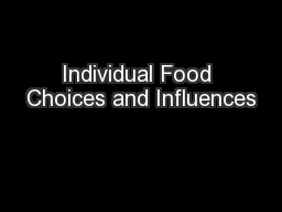 Individual Food Choices and Influences